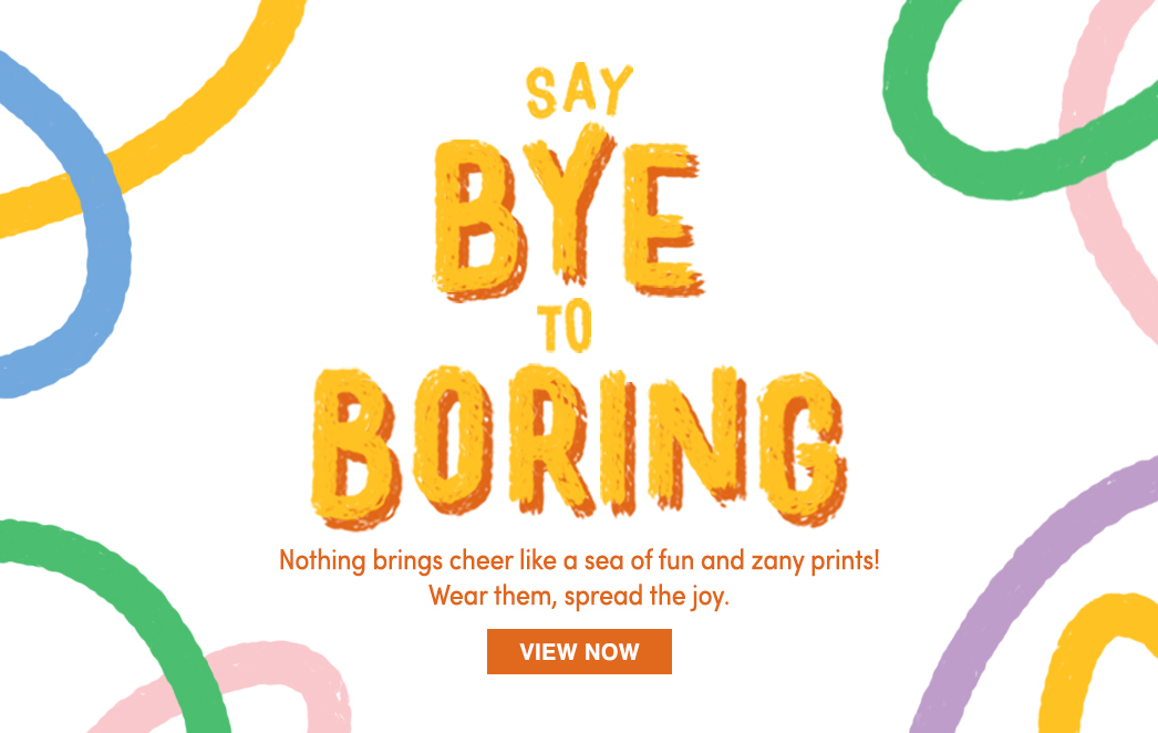 Say bye to boring